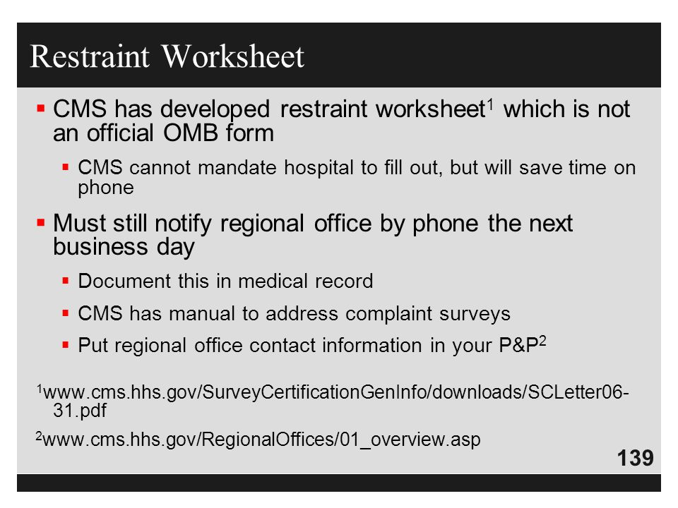 Restraint Worksheet CMS has developed restraint worksheet1 which is not an official OMB form.