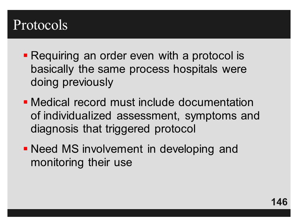 Protocols Requiring an order even with a protocol is basically the same process hospitals were doing previously.