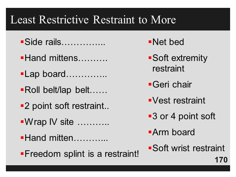 Least Restrictive Restraint to More