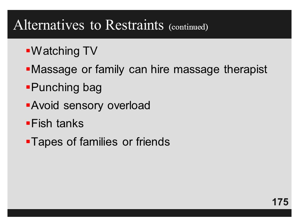 Alternatives to Restraints (continued)
