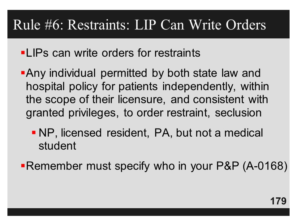 Rule #6: Restraints: LIP Can Write Orders