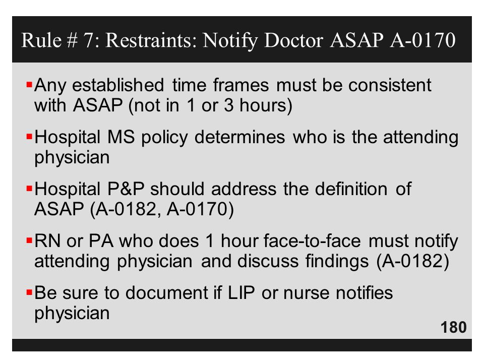 Rule # 7: Restraints: Notify Doctor ASAP A-0170