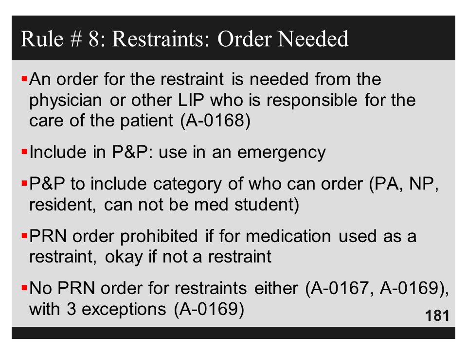 Rule # 8: Restraints: Order Needed