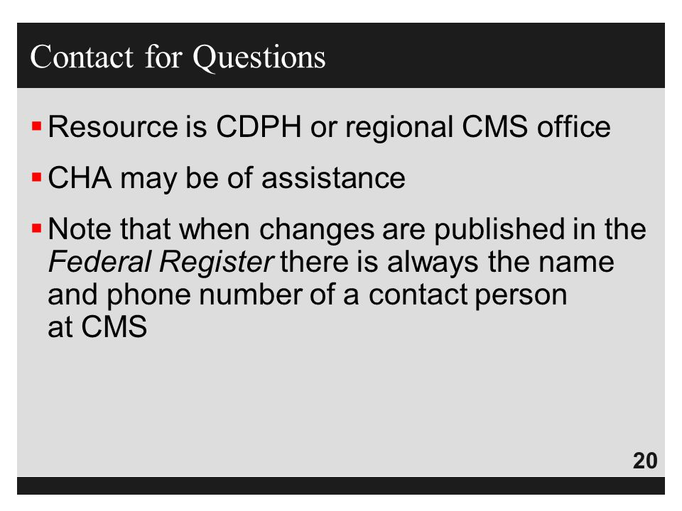 Contact for Questions Resource is CDPH or regional CMS office