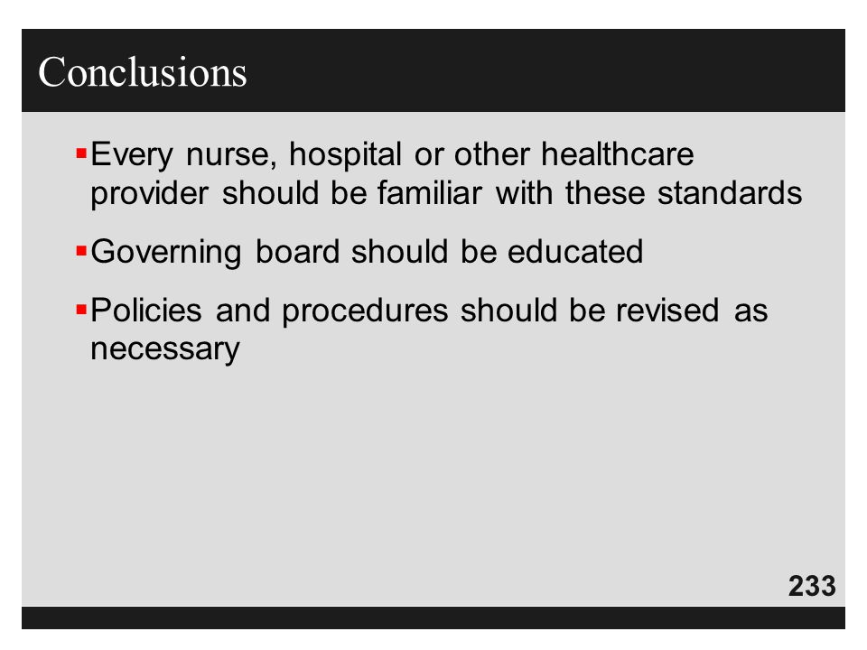 Conclusions Every nurse, hospital or other healthcare provider should be familiar with these standards.