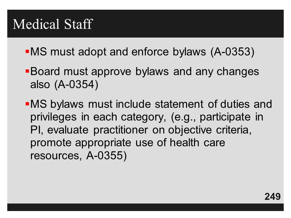 Medical Staff MS must adopt and enforce bylaws (A-0353)