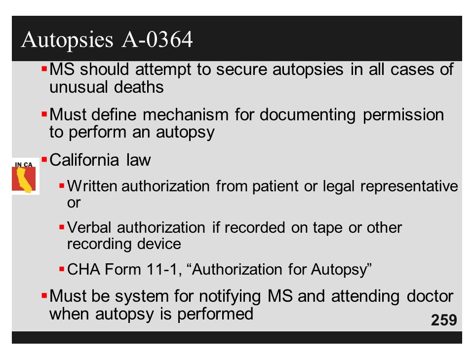 Autopsies A-0364 MS should attempt to secure autopsies in all cases of unusual deaths.
