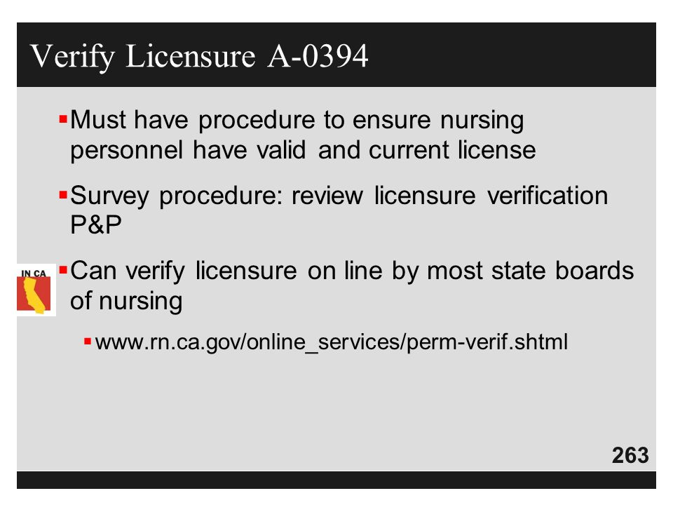 Verify Licensure A-0394 Must have procedure to ensure nursing personnel have valid and current license.