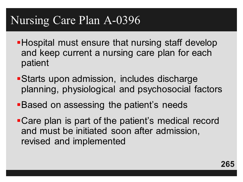 Nursing Care Plan A-0396 Hospital must ensure that nursing staff develop and keep current a nursing care plan for each patient.