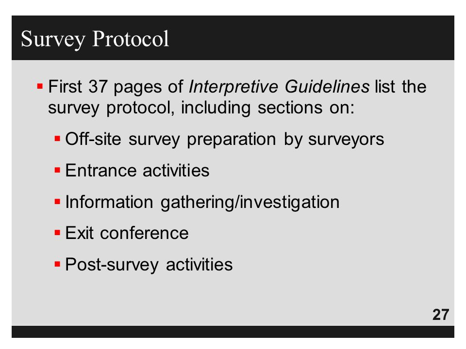 Survey Protocol First 37 pages of Interpretive Guidelines list the survey protocol, including sections on: