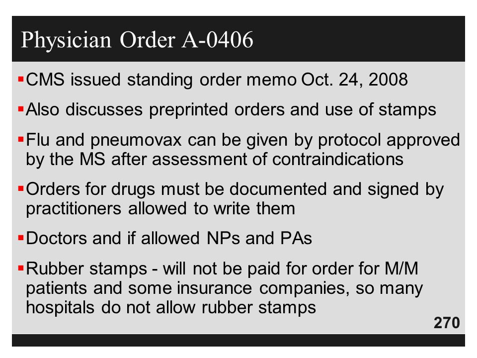 Physician Order A-0406 CMS issued standing order memo Oct. 24, 2008