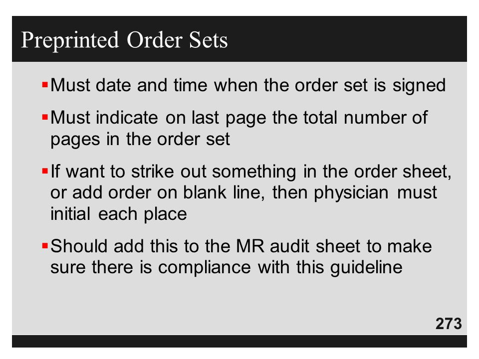 Preprinted Order Sets Must date and time when the order set is signed