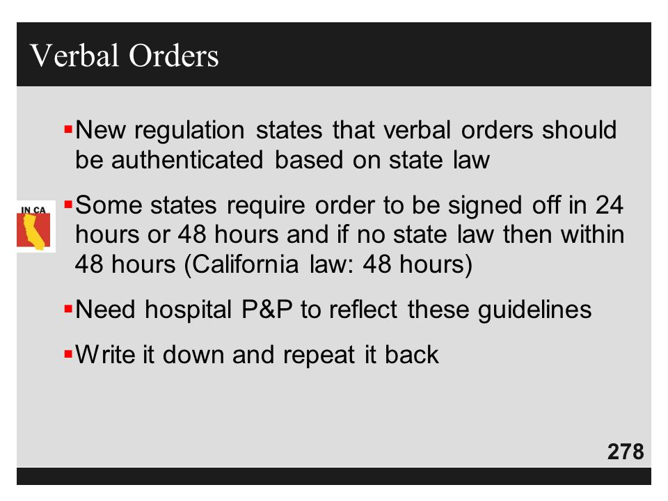 Verbal Orders New regulation states that verbal orders should be authenticated based on state law.
