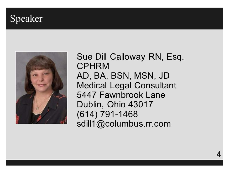 Speaker Sue Dill Calloway RN, Esq. CPHRM AD, BA, BSN, MSN, JD