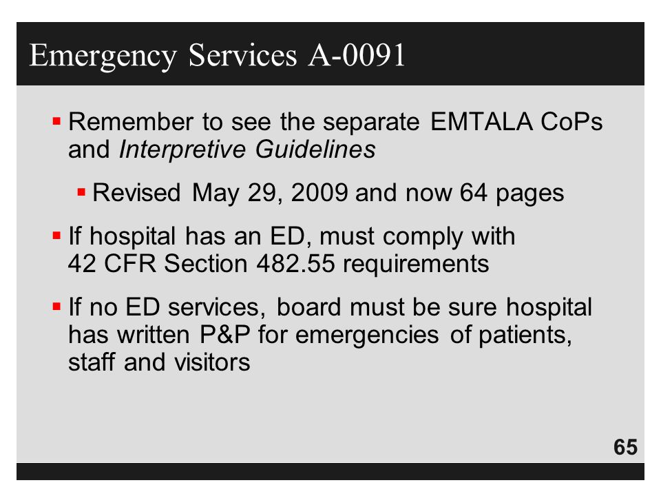 Emergency Services A-0091 Remember to see the separate EMTALA CoPs and Interpretive Guidelines. Revised May 29, 2009 and now 64 pages.