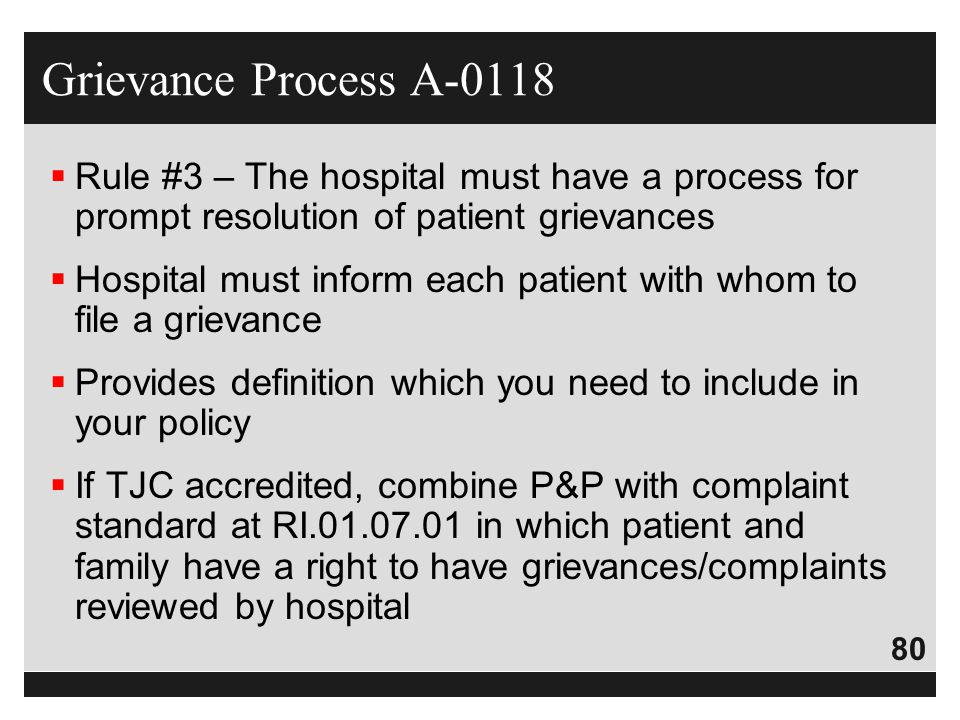 Grievance Process A-0118 Rule #3 – The hospital must have a process for prompt resolution of patient grievances.