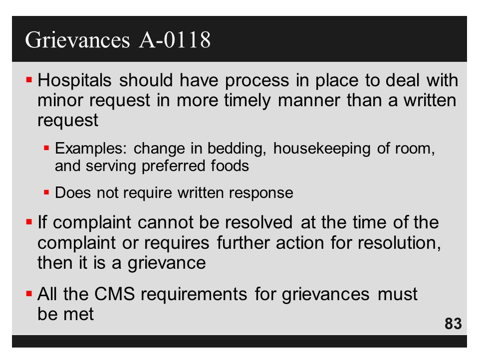 Grievances A-0118 Hospitals should have process in place to deal with minor request in more timely manner than a written request.