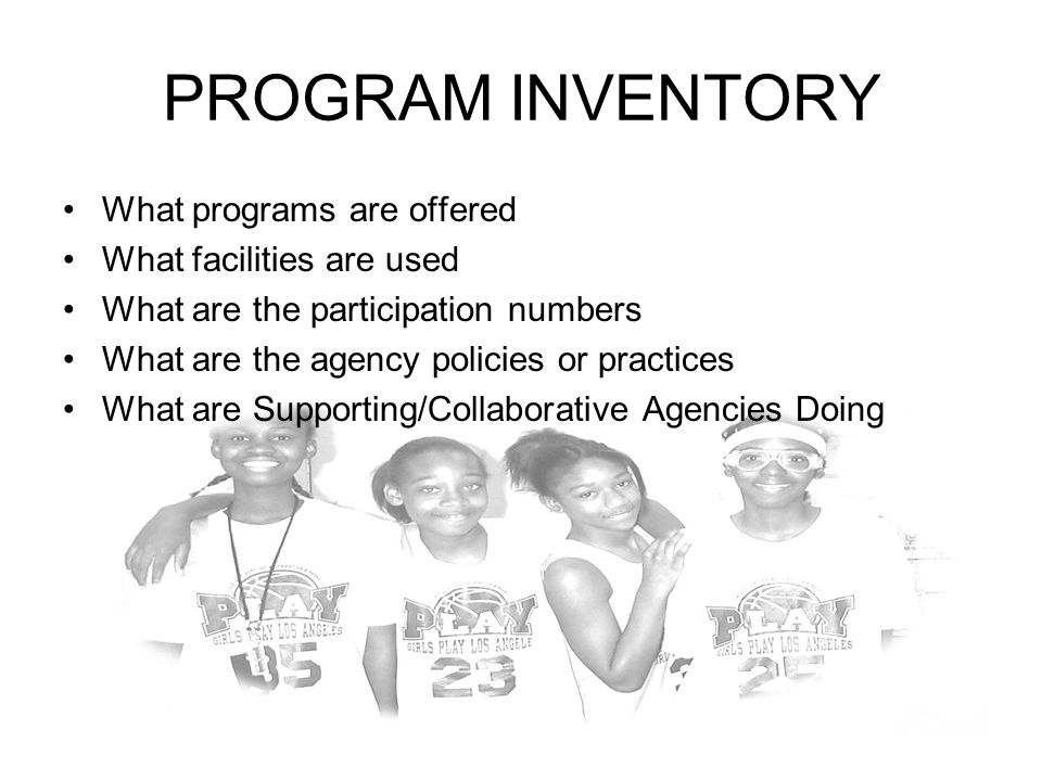 PROGRAM INVENTORY What programs are offered What facilities are used