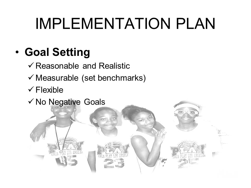 IMPLEMENTATION PLAN Goal Setting Reasonable and Realistic