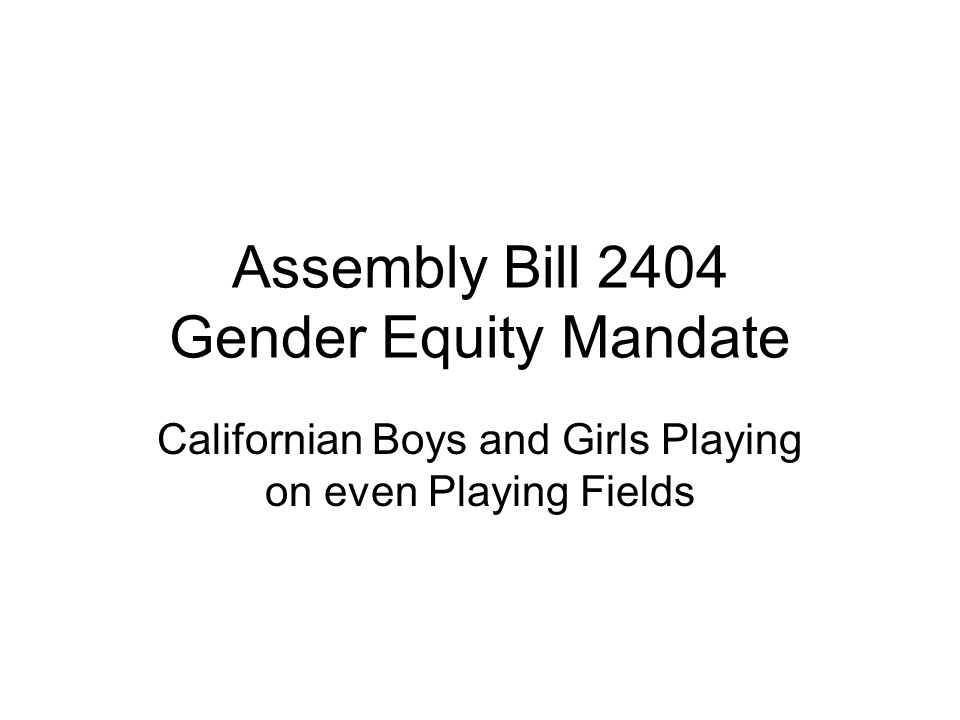 Assembly Bill 2404 Gender Equity Mandate