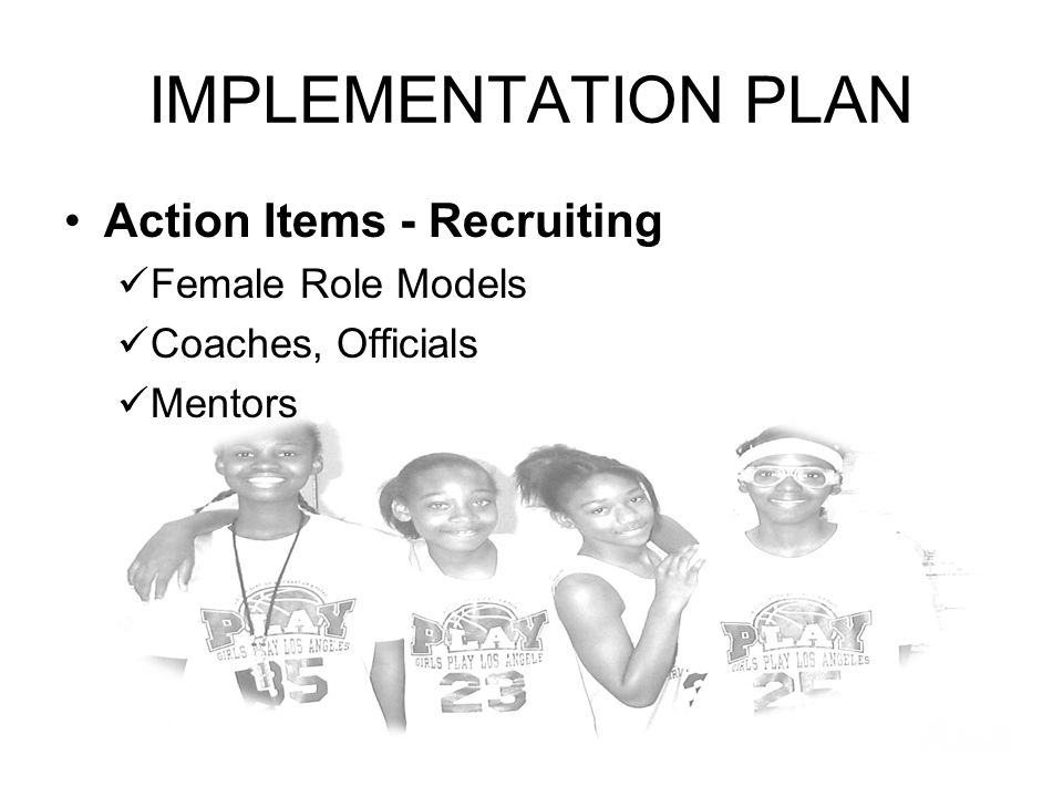 IMPLEMENTATION PLAN Action Items - Recruiting Female Role Models