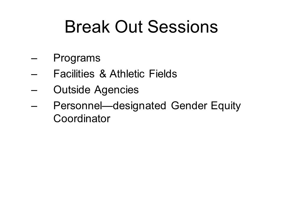 Break Out Sessions Programs Facilities & Athletic Fields