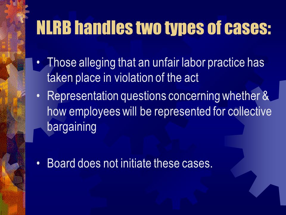 NLRB handles two types of cases: