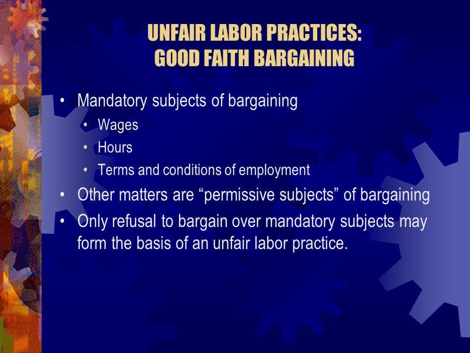 UNFAIR LABOR PRACTICES: GOOD FAITH BARGAINING