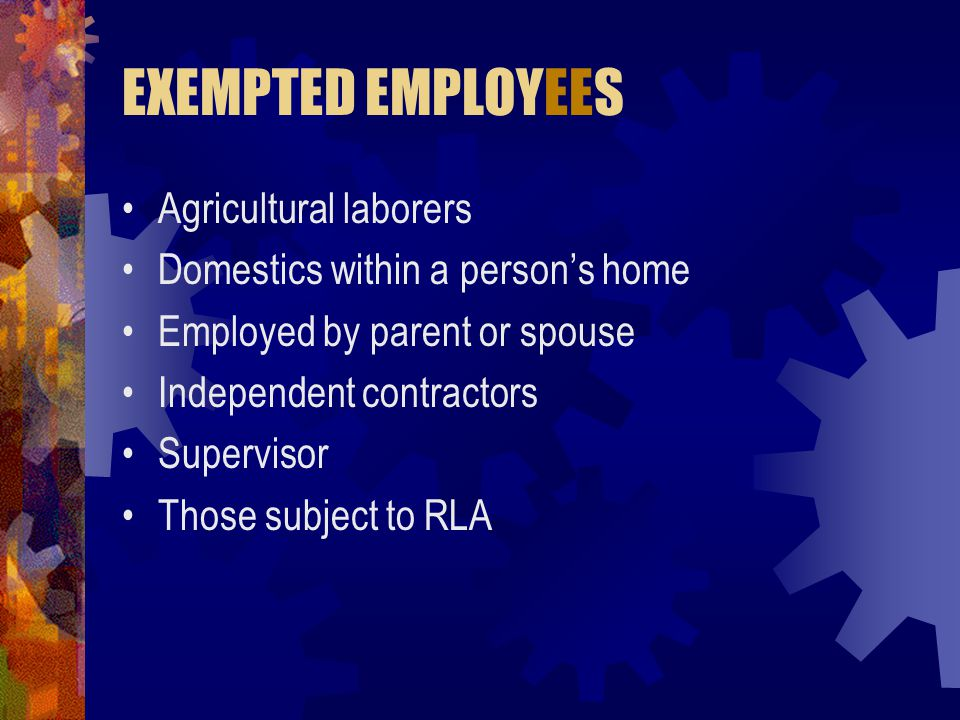 EXEMPTED EMPLOYEES Agricultural laborers