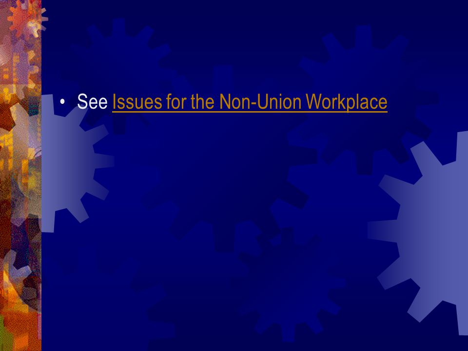 See Issues for the Non-Union Workplace