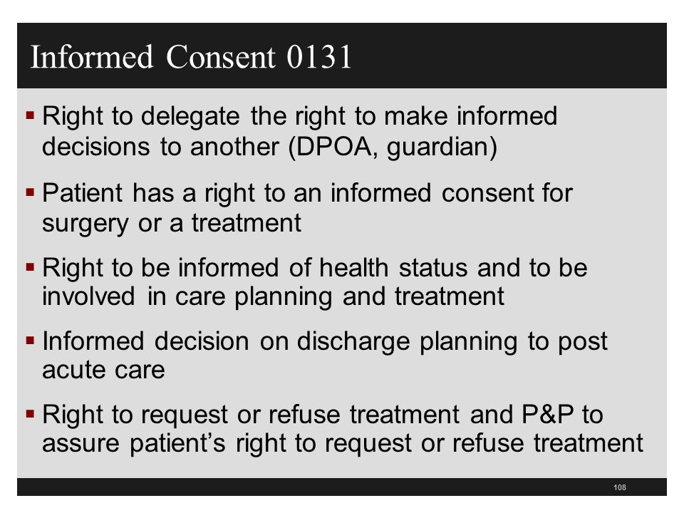 Informed Consent 0131 Right to delegate the right to make informed decisions to another (DPOA, guardian)