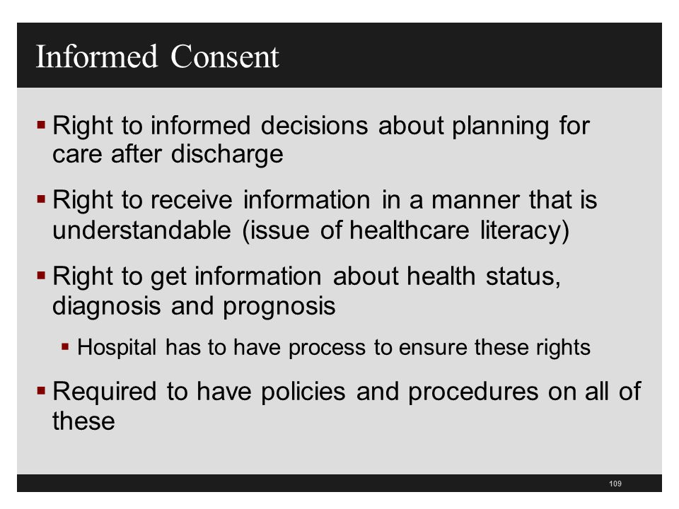 Informed Consent Right to informed decisions about planning for care after discharge.