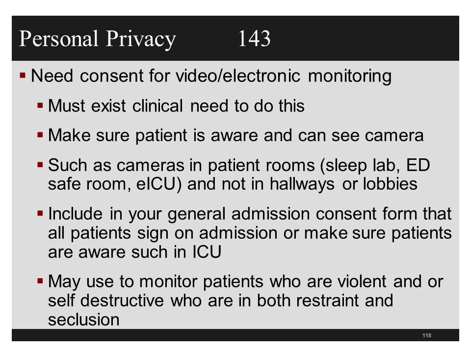 Personal Privacy 143 Need consent for video/electronic monitoring