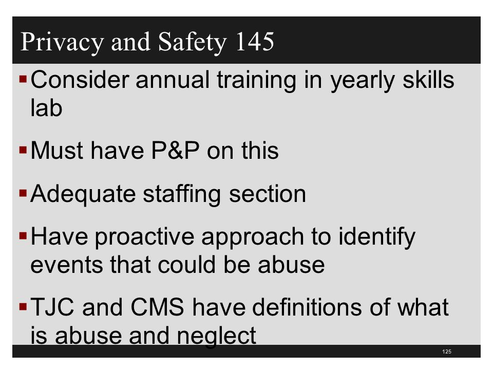 Privacy and Safety 145 Consider annual training in yearly skills lab