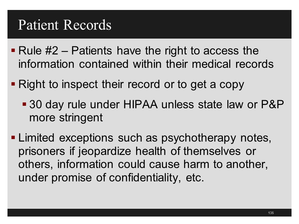 Patient Records Rule #2 – Patients have the right to access the information contained within their medical records.