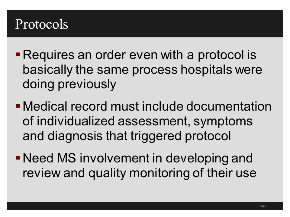 Protocols Requires an order even with a protocol is basically the same process hospitals were doing previously.