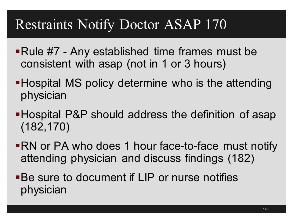 Restraints Notify Doctor ASAP 170