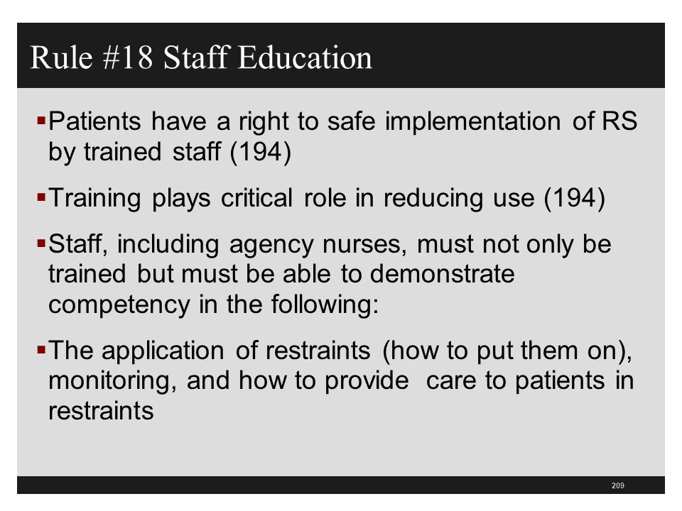 Rule #18 Staff Education Patients have a right to safe implementation of RS by trained staff (194)