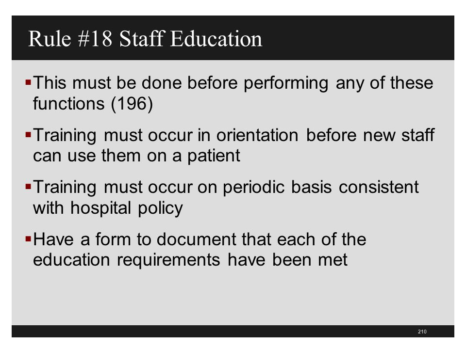 Rule #18 Staff Education This must be done before performing any of these functions (196)
