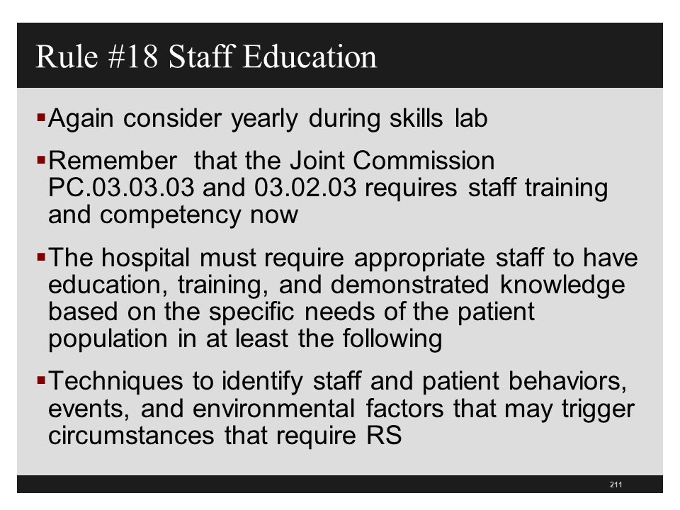 Rule #18 Staff Education Again consider yearly during skills lab