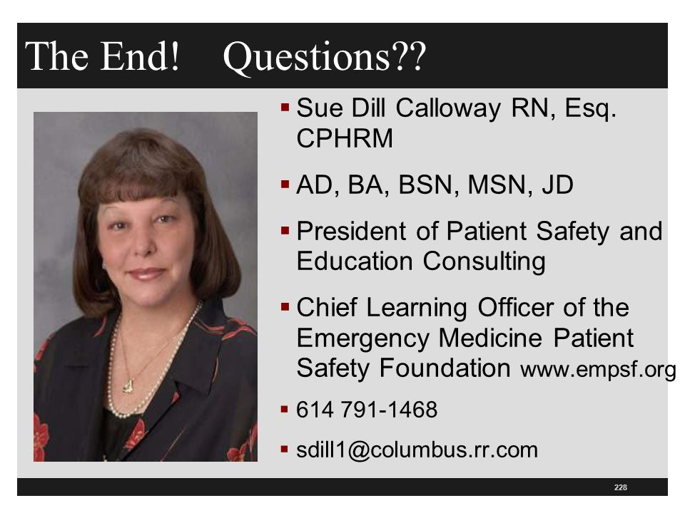 The End! Questions Sue Dill Calloway RN, Esq. CPHRM