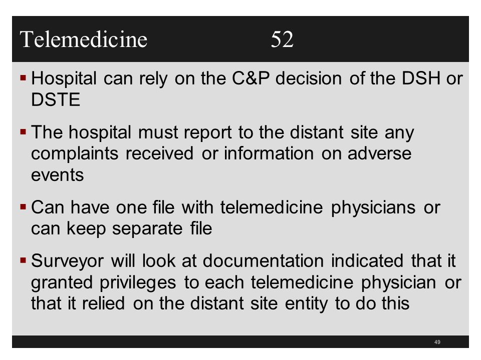 Telemedicine 52 Hospital can rely on the C&P decision of the DSH or DSTE.