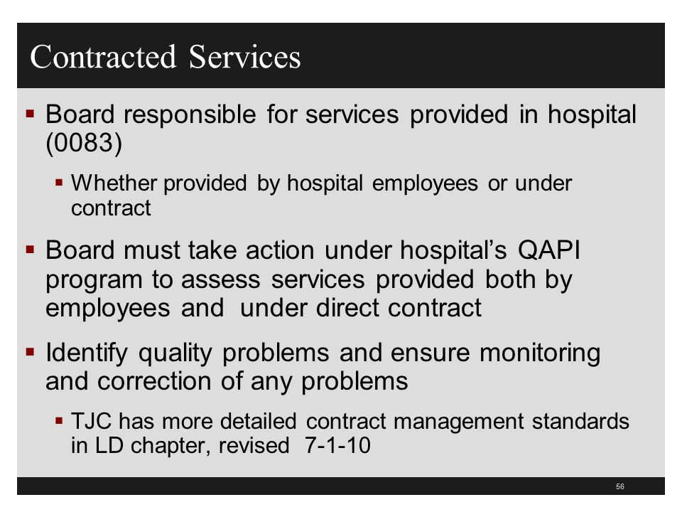 Contracted Services Board responsible for services provided in hospital (0083) Whether provided by hospital employees or under contract.