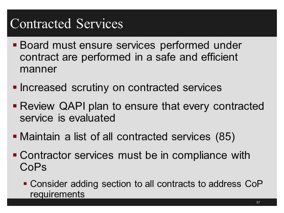 Contracted Services Board must ensure services performed under contract are performed in a safe and efficient manner.