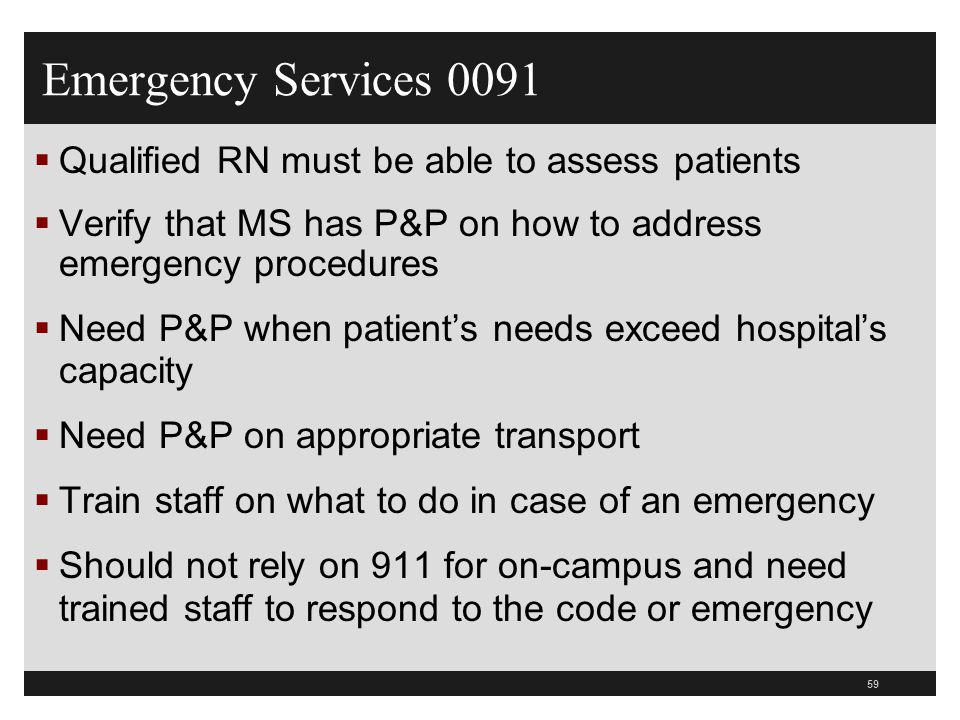Emergency Services 0091 Qualified RN must be able to assess patients