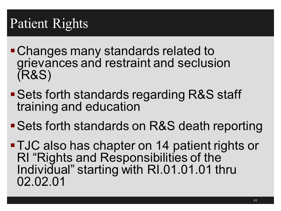 Patient Rights Changes many standards related to grievances and restraint and seclusion (R&S)
