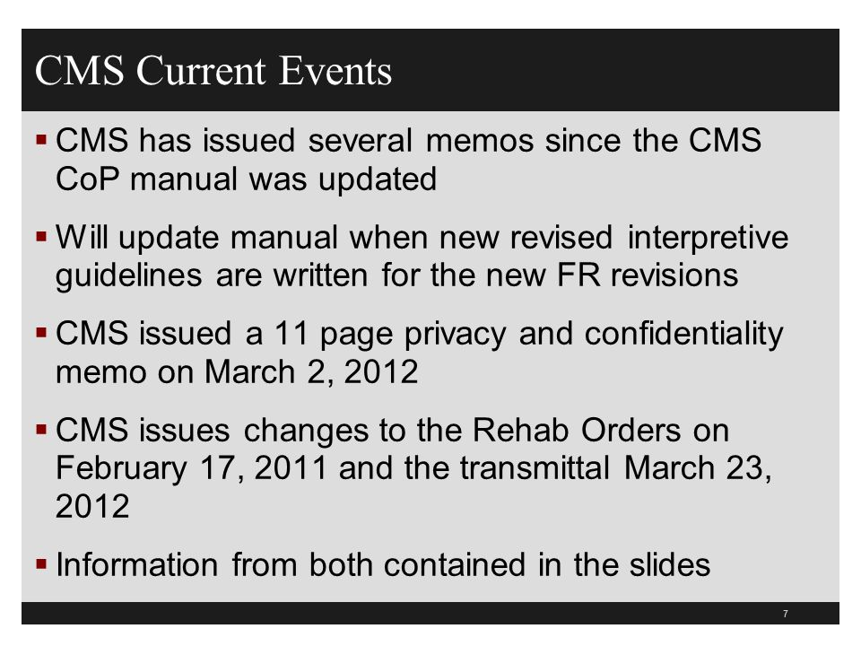 CMS Current Events CMS has issued several memos since the CMS CoP manual was updated.