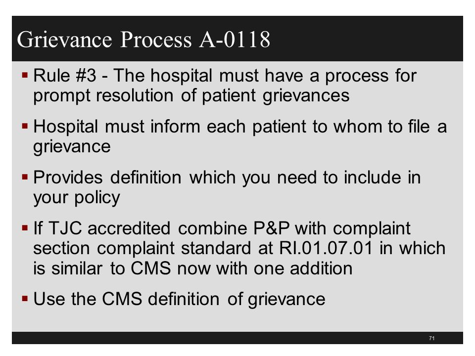 Grievance Process A-0118 Rule #3 - The hospital must have a process for prompt resolution of patient grievances.