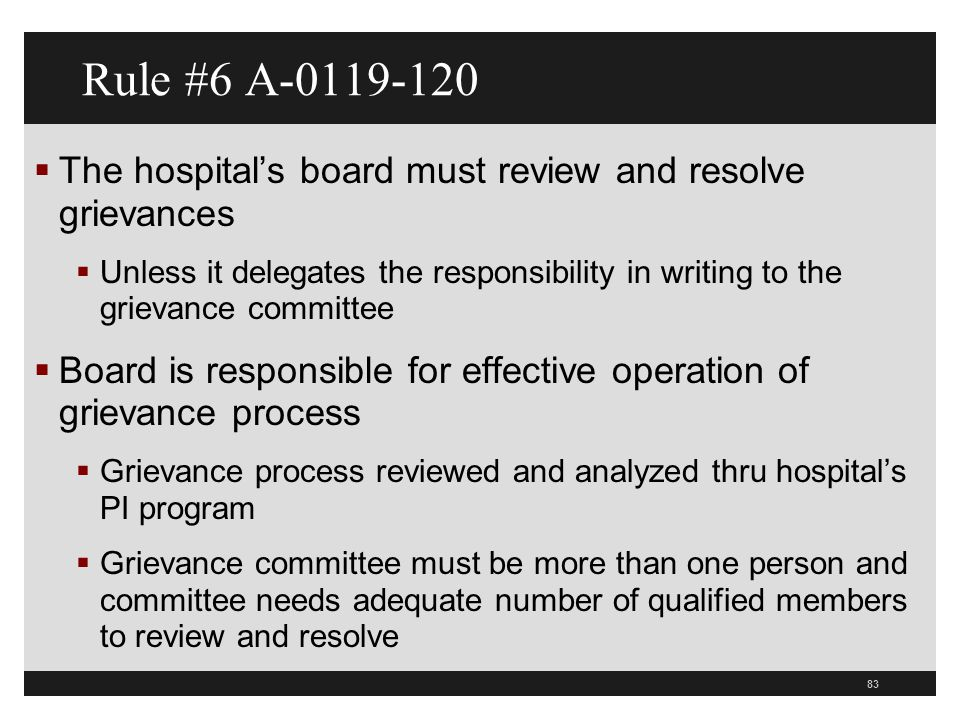 Rule #6 A-0119-120 The hospital's board must review and resolve grievances.