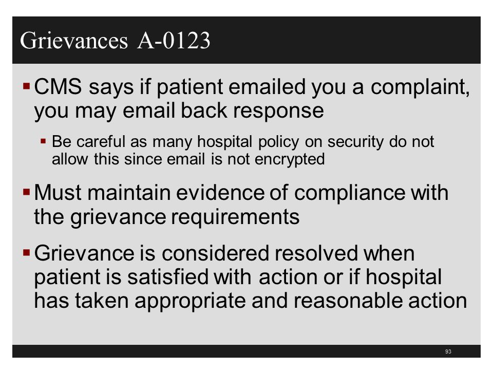 Grievances A-0123 CMS says if patient emailed you a complaint, you may email back response.